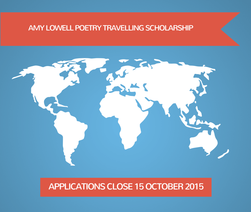 The $54,000 Amy Lowell Poetry Travelling Scholarship – Apply Now for 2016
