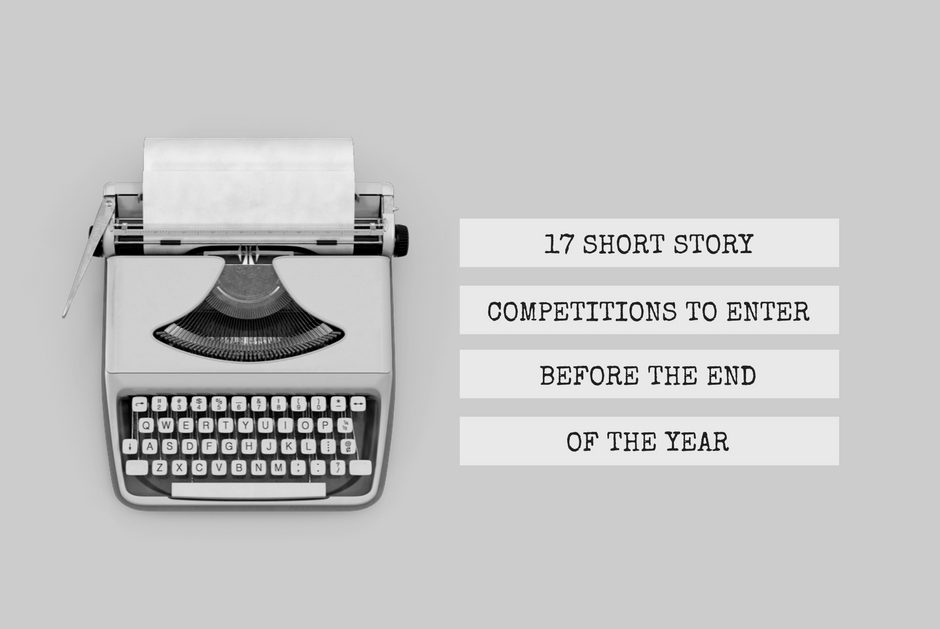 17-short-story-competitions-to-enter-before-the-end-of-the-year