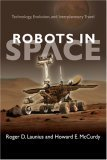 Robots in Space: Technology, Evolution, and Interplanetary Travel Book