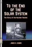 To the End of the Solar System: The Story of the Nuclear Rocket Book