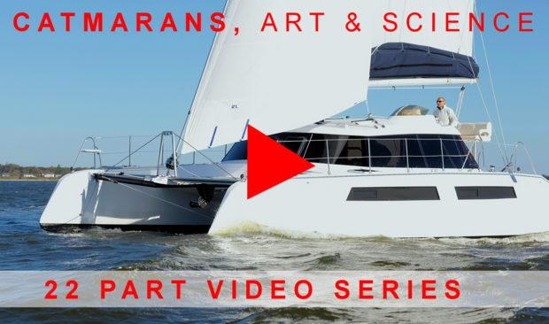 Catamarans Art & Science Video Series Multihull Knowledge videos