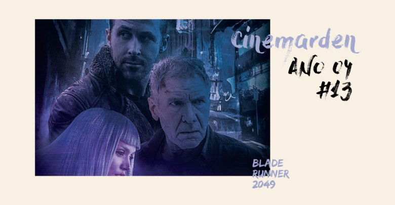 Cinemarden - Blade Runner 2049