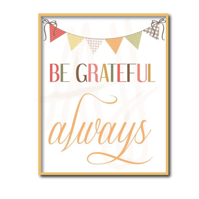 Be Grateful Always Sign