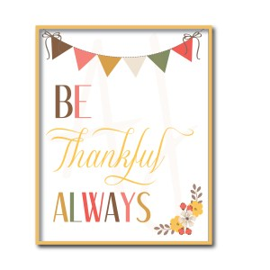 Be Thankful Always Sign