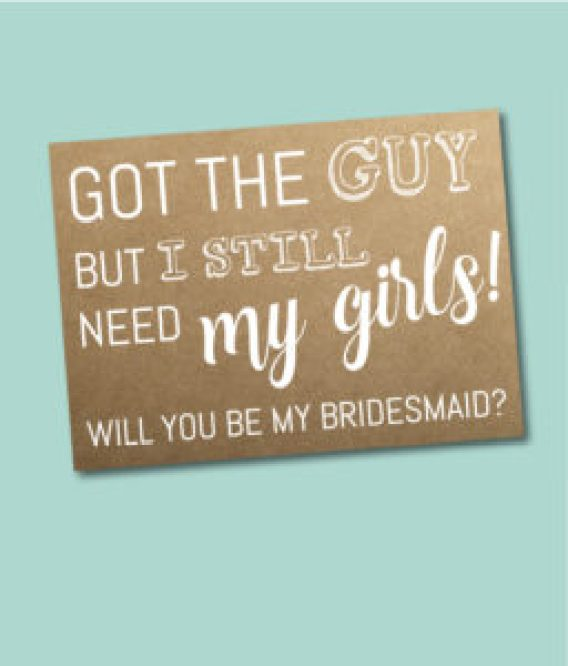 Still Need My Girls Bridesmaid Ask