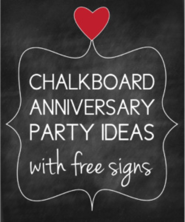 anniversary party ideas with a chalkboard theme free signs