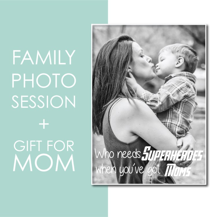 Get a special gift for Mom with your family photo session