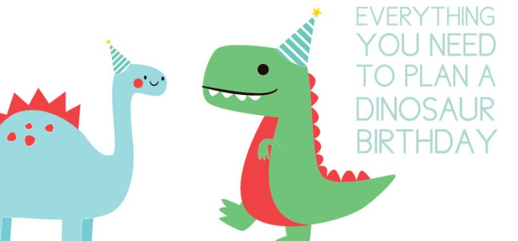 everything you'll need for a dinosaur birthday party