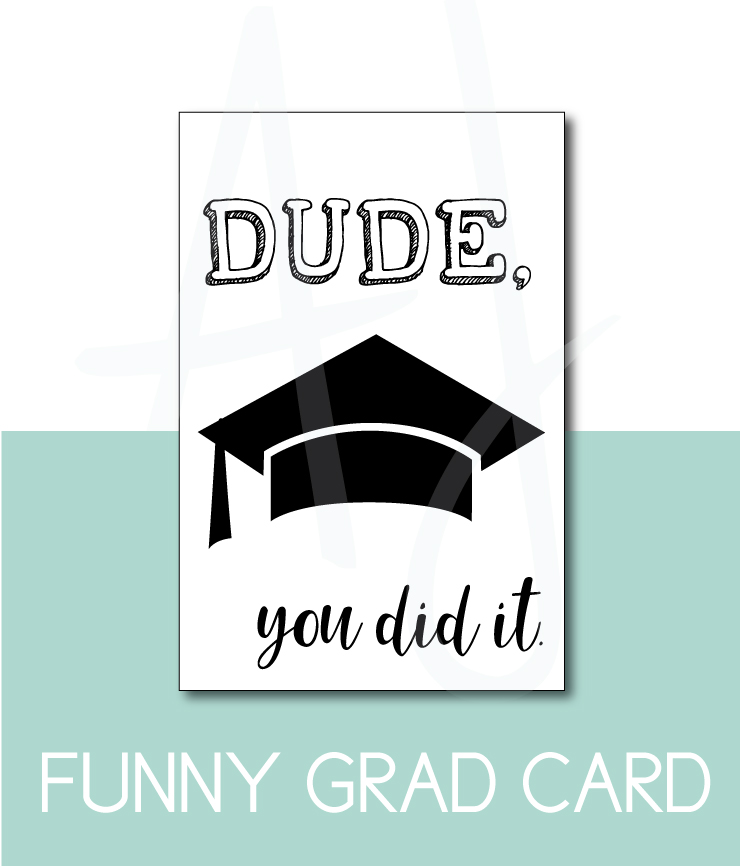 Dude, You Did It Graduation Card