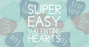 super easy candy heart crafts