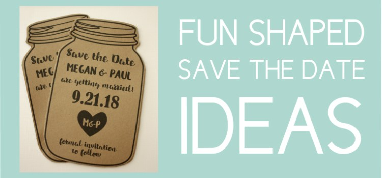 Fun Shaped Save the Dates