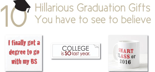 Graduation Gifts That Are So Hilarious Every Grad Needs Them