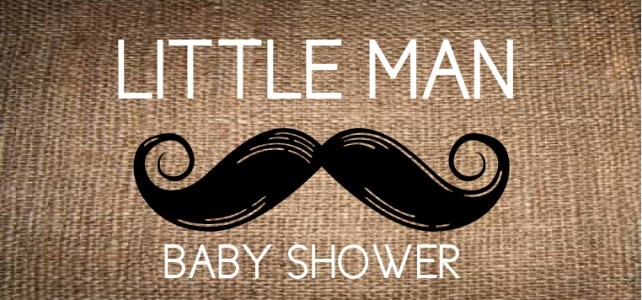 Rustic Little Man Mustache Baby Shower Ideas with Free Graphics