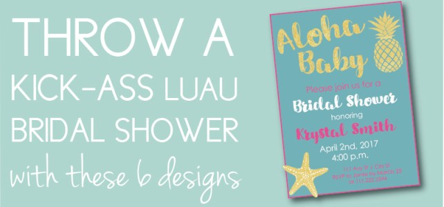 The 6 Items You Need to Throw a Kick-Ass Luau Bridal Shower