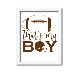 That's My Boy Football Sign