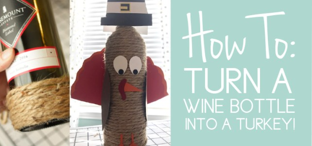 Thanksgiving Gift Idea: How to Turn a Wine Bottle into a Turkey