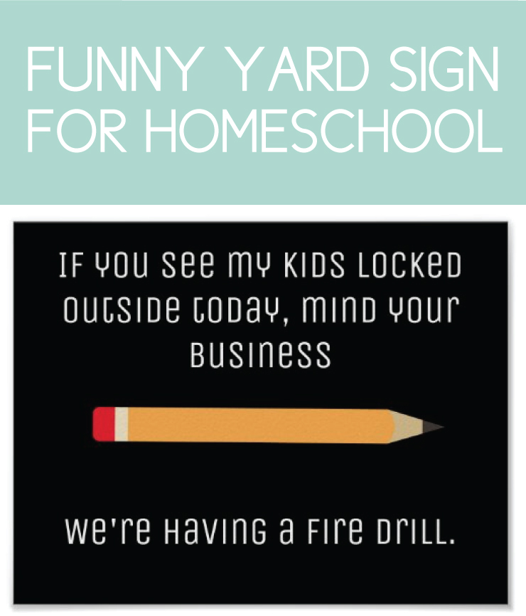 If you see my kids locked outside today, mind your business, we're having a fire drill. Get it on a sign for the yard