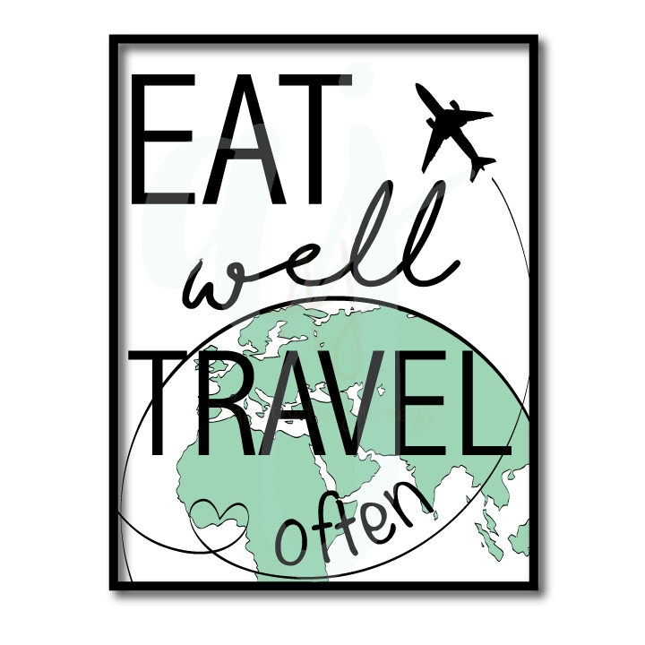 Eat Well, Travel Often Quote