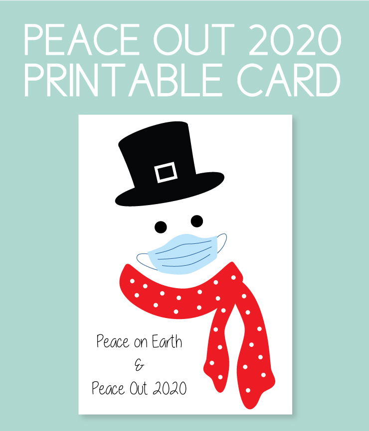 Peace Out 2020 Printable Card