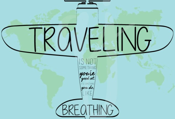 Traveling is Like Breathing