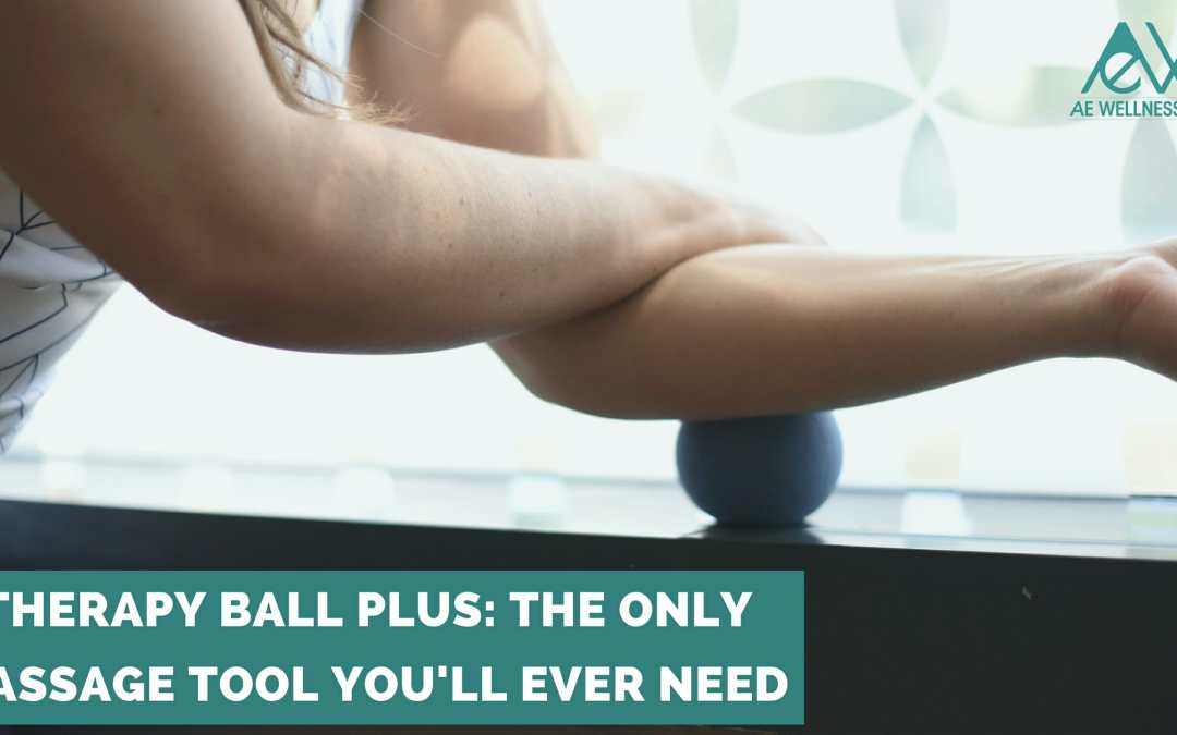 Therapy Ball Plus: The Only Massage Tool You'll Ever Need