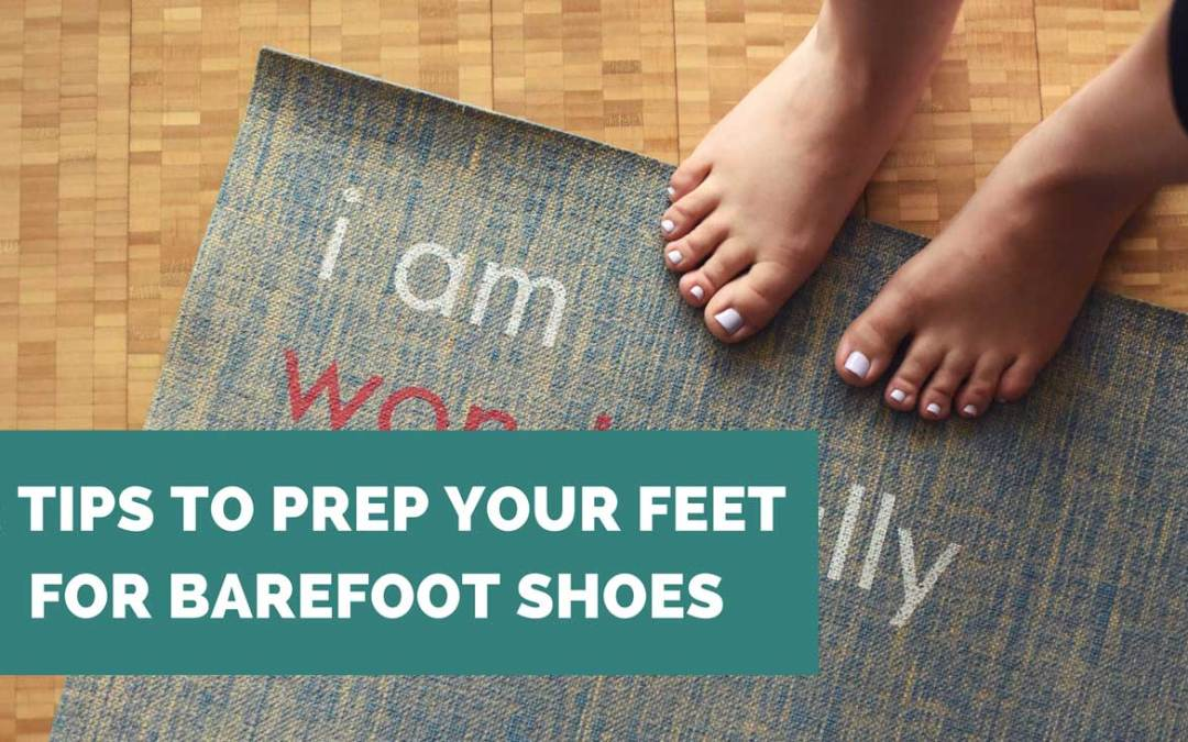 How to Safely Transition to Barefoot Shoes