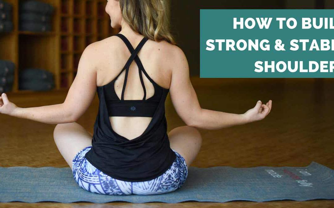 How to Build Strong and Stable Shoulders