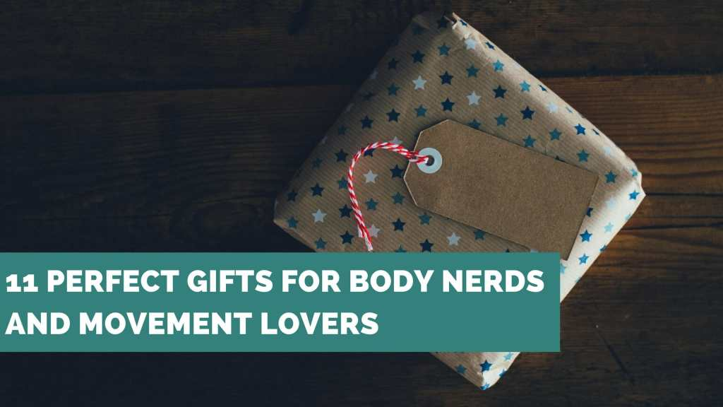 11 perfect gifts for body nerds and movement lovers - ae wellness