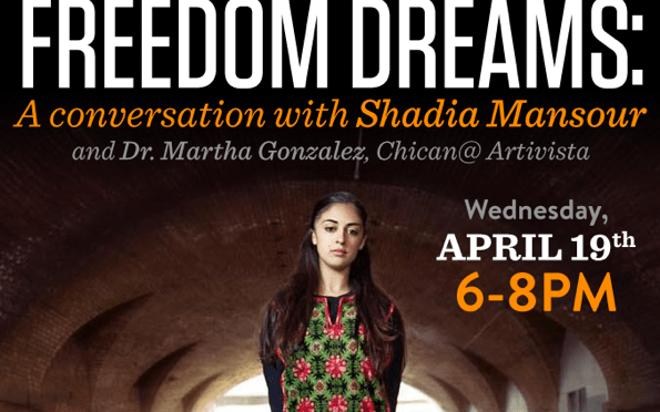 Freedom Dreams: Shadia Mansour & Martha Gonzalez in Conversation