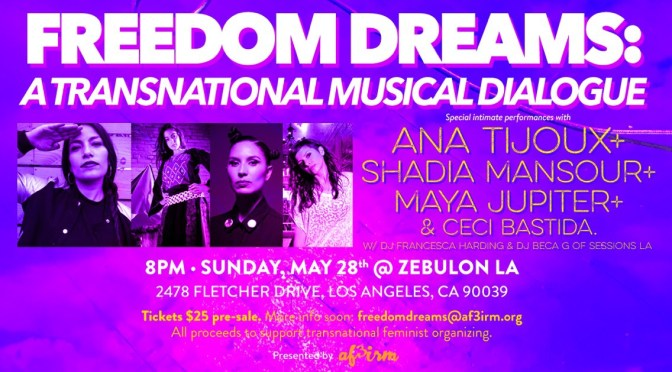 AF3IRM hosts a night of music and liberation with Ana Tijoux, Shadia Mansour, Maya Jupiter and Ceci Bastida