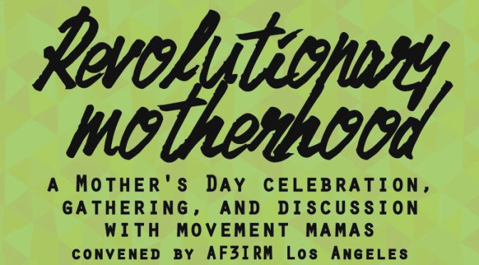 Revolutionary Motherhood: A Mother's Day Celebration, Gathering, and Discussion with Movement Mamas