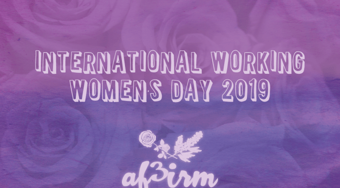 AF3IRM on International Working Women's Day/ International Women's Day 2019