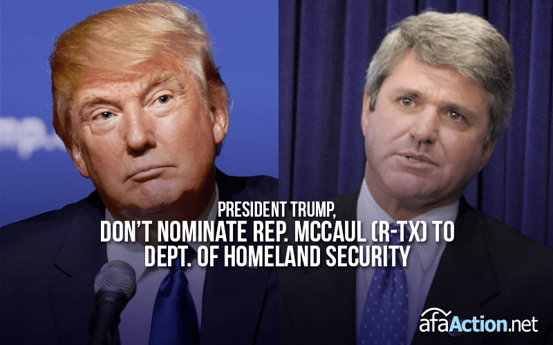 Tell the President to say 'NO' to Rep. McCaul as Homeland Security Secretary