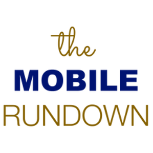 The Mobile Rundown