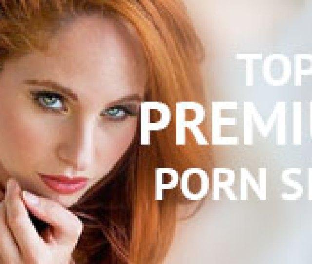 Top 10 Premium Porn Websites