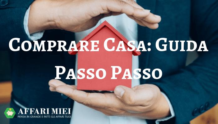 Comprare Casa Consigli Fondamentali Guida Passo Dopo Passo