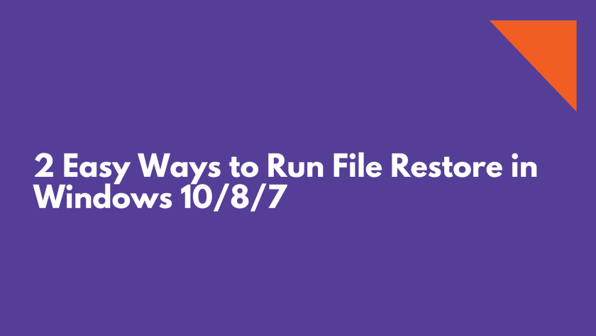 2 Easy Ways to Run File Restore in Windows 10/8/7
