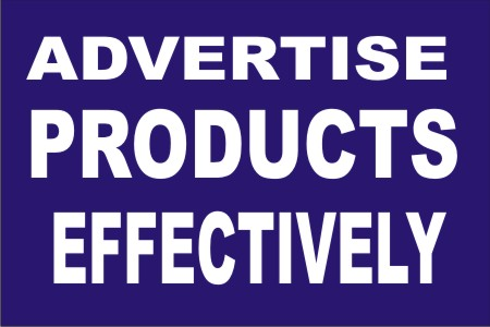 ADVERTISE PRODUCTS EFFECTIVELY-How to advertise products online