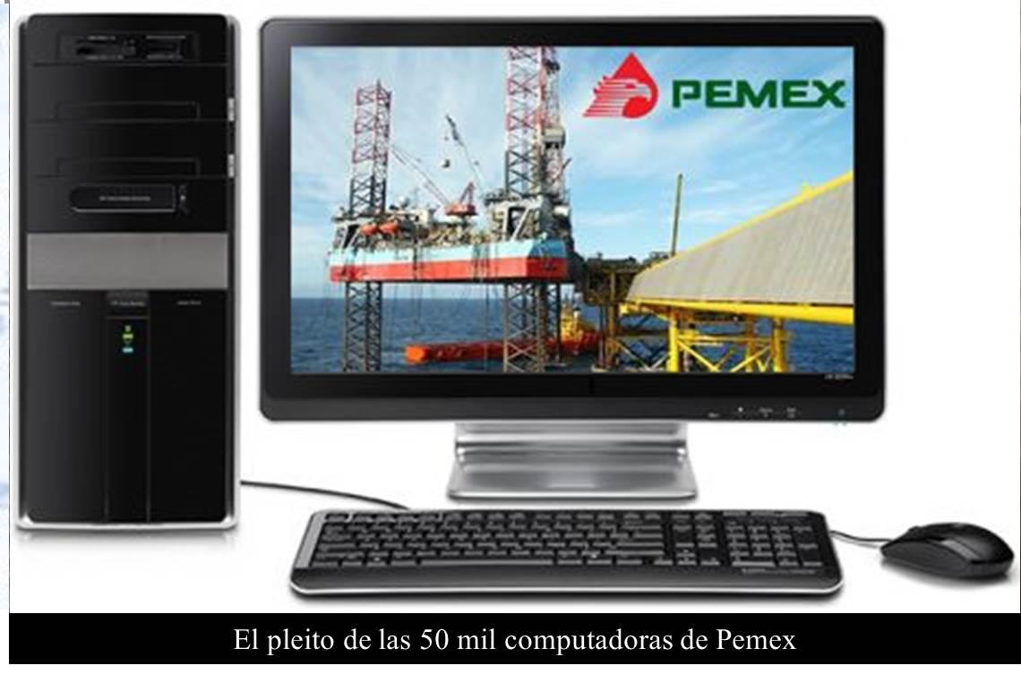 El pleito de las 50 mil computadoras de Pemex