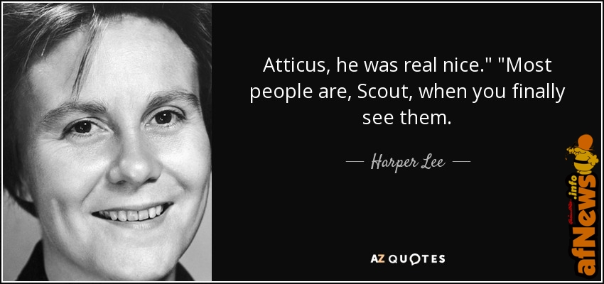 quote-atticus-he-was-real-nice-most-people-are-scout-when-you-finally-see-them-harper-lee-34-41-60