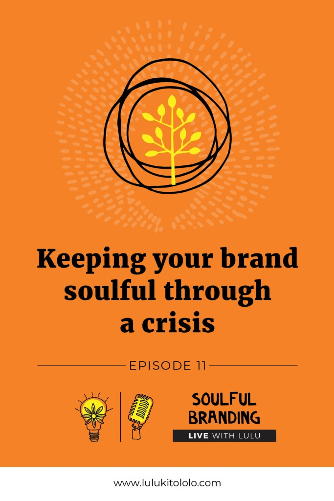 Soulful Branding through crisis