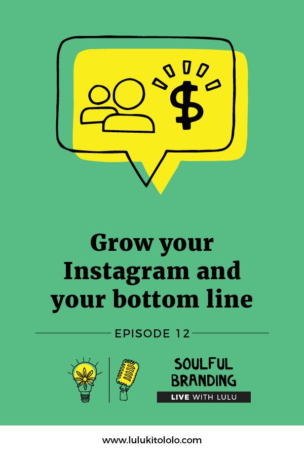 Soulful Branding Live Lulu Episode 12 Grow Your Instagram Bottom Line