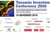 The Tanzania Investment Forum 2016 will focus on Economic Growth and Investment Opportunities in Tanzania