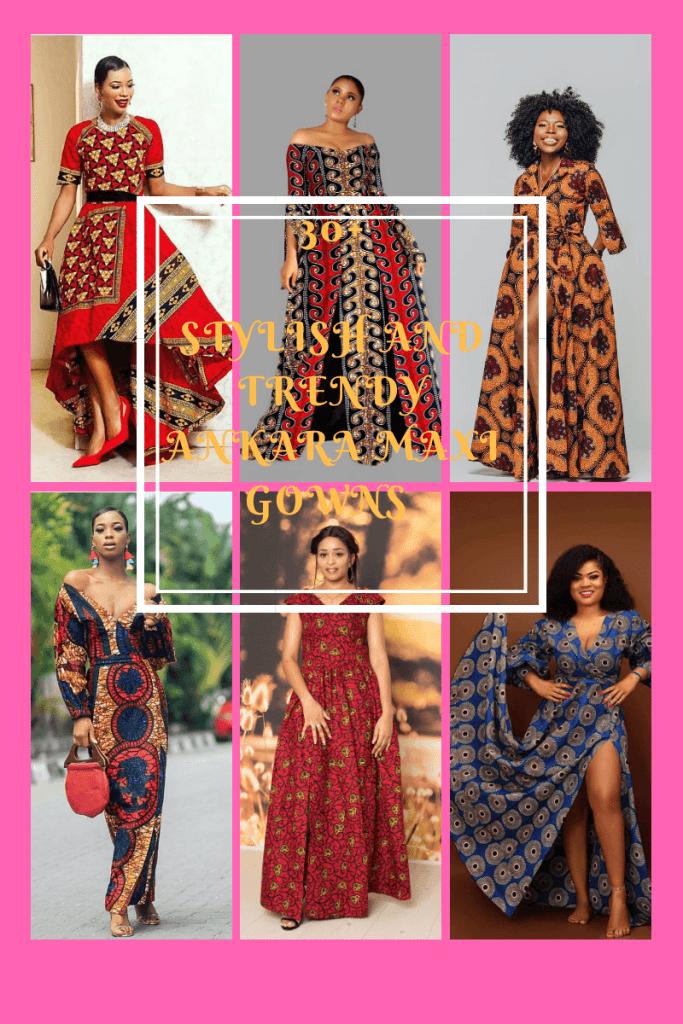 30+NEW STYLISH ANKARA MAXI DRESSES