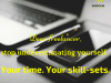 Dear freelancer, stop underestimating yourself. Your time. Your skill-sets.