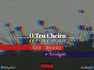 Kay Moody & Bridget - O Teu Cheiro (2019)