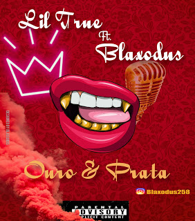 Blaxodus & Lil True - Ouro E Prata
