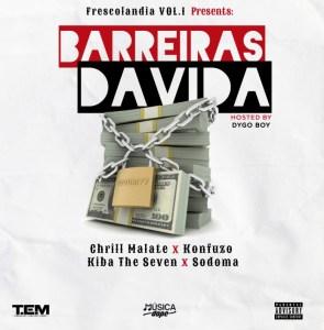 Chrill Malate - Barreiras Da Vida (Feat Kiba the seven x  Konfuzo x  Sodoma)