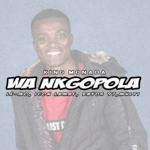 King Monada - Wa Ngopola (feat. Bayor 97)