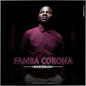 Mabermuda - Famba Corona